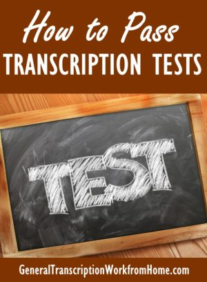 how to pass transcription tests transcription work from home