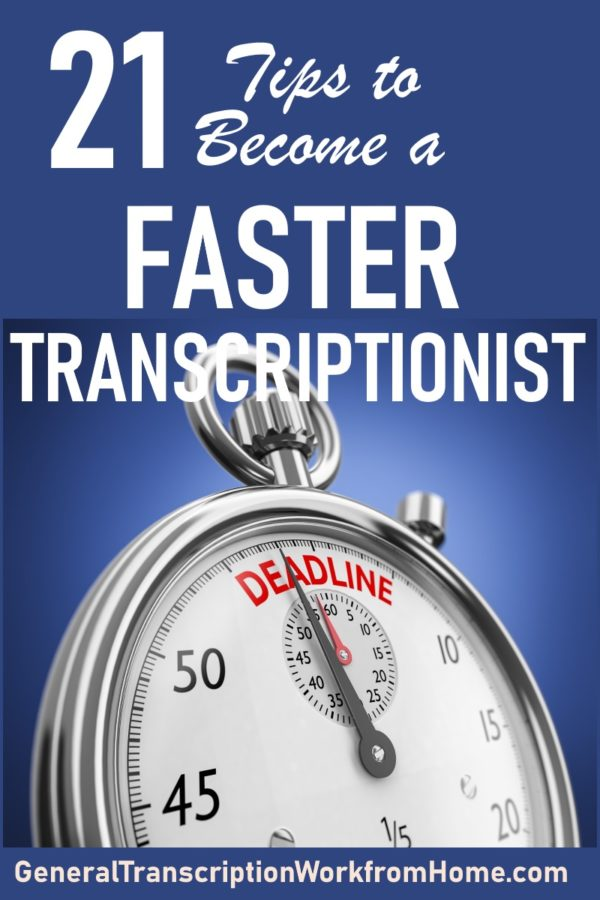 21 Tips to Become a Faster Transcriptionist - Make Money