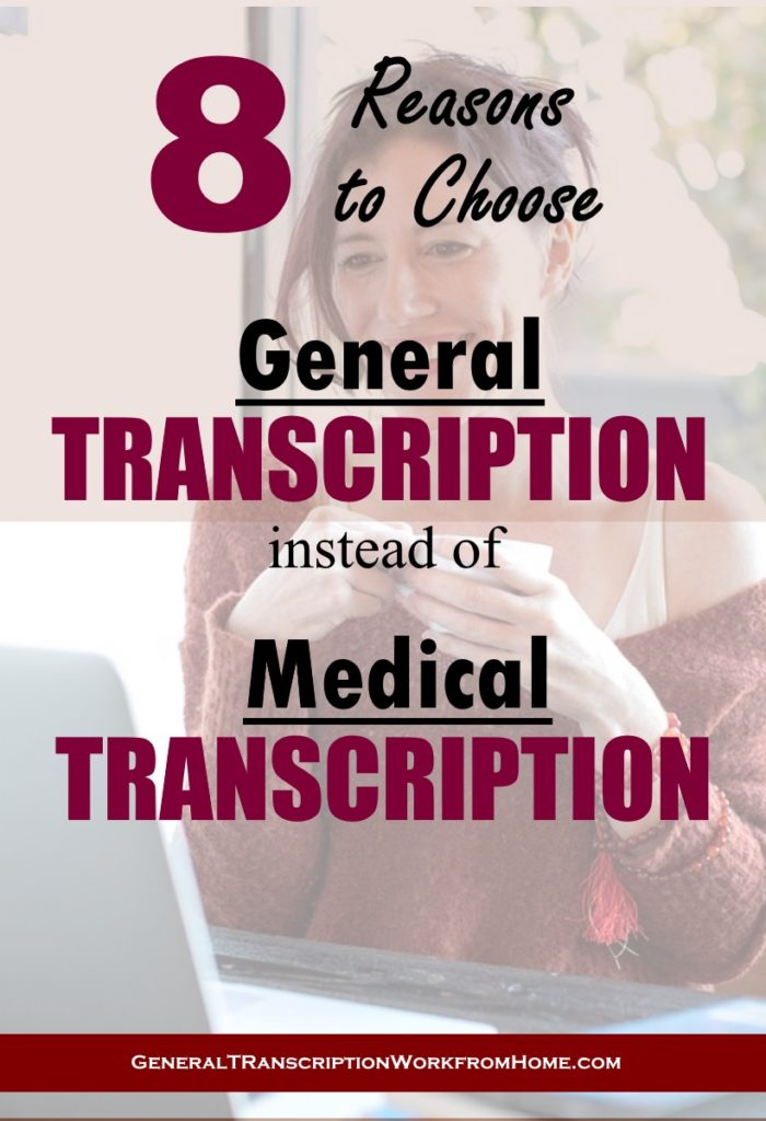 8 reasons to choose general transcription work instead of medical