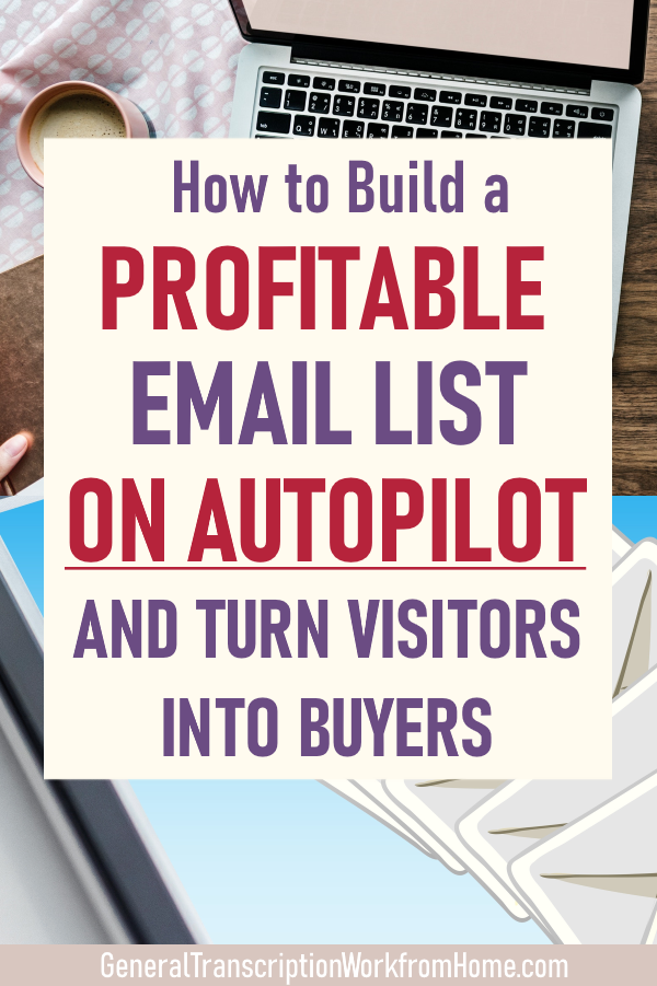 How to Build a Profitable Email List on Autopilot and Turn