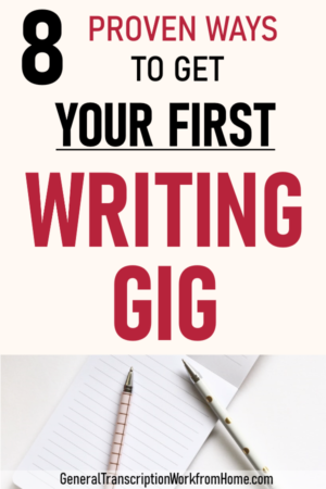 8 Proven Ways to Get Your First Freelance Writing Gig - Work from Home Jobs, Online Jobs & Side Hustles